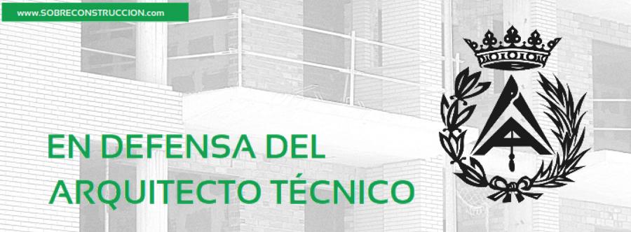 En defensa del Arquitecto Técnico